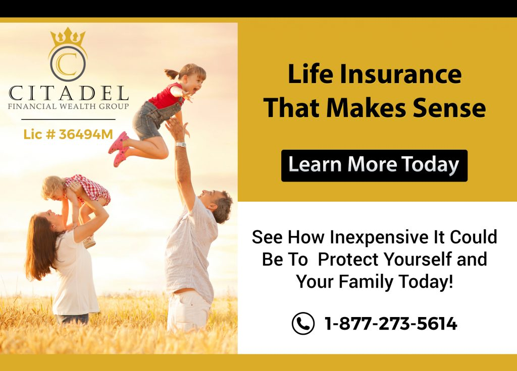 Citadel Financial Wealth Group -life insurance-life insurance for children - Critical Illness Insurance- Disability Insurance - Group Insurance Plans - Group Insurance - SME - Guaranteed Issue Life Insurance - No Medcial Life Insurance - Non Medical Life Insurance - Life Annuity - Life Insurance - Whole Life Insurance - Term Life Insurance -Mortgage Insurance - Mortgage life insurance - Life Insurance For Business Owners - Overhead expense Insurance - Long Term Care Insurance - Personal Banking - Open Bank Account - Personal Health Insurance - health Insurance - Travel Insurance -Health & dental insurance- health and dental insurance - RESP - Segregated Funds - Senior Life Insurance - Final Expenses - Final Expense Insurance - Final Expenses Insurance - Universal Life Insurance - Visitor To Canada Super Visa Insurance - 16